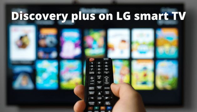 get discovery plus on LG smart TV