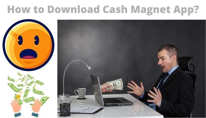 Download Cash Magnet App