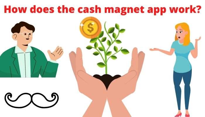 How does cash magnet app work