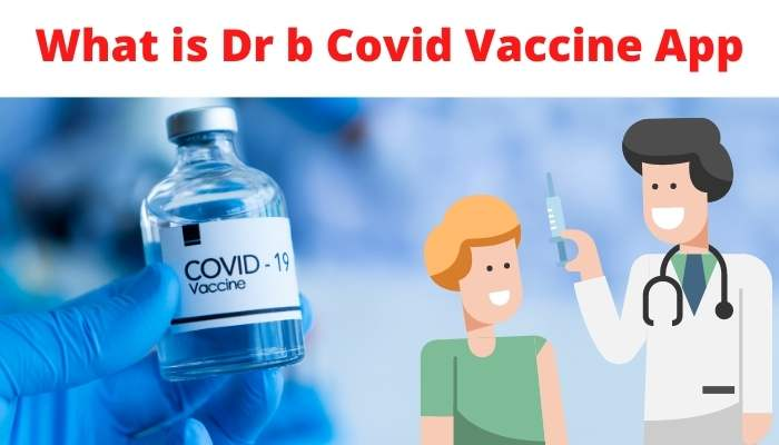 What is Dr b Covid Vaccine App